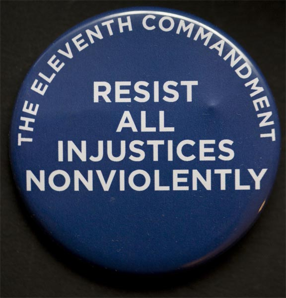 "The 11th Commandment: Resist All Injustices Nonviolently"" button"